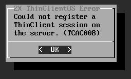 2x Thin Client Error TCAC008